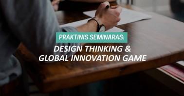 Praktinis seminaras: Design Thinking & Global Innovation Game