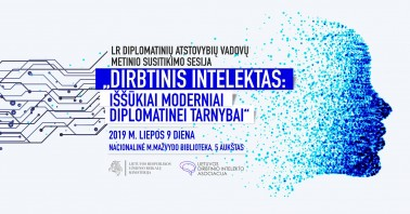 Dirbtinis intelektas: iššūkiai moderniai diplomatinei tarnybai