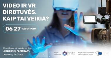 Video ir VR dirbtuvės. Kaip tai veikia?
