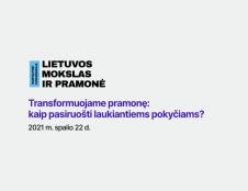 """Konferencijoje """"Lietuvos mokslas ir pramonė 2021"""" kviečiama ieškoti sprendimų, kaip transformuoti pramonę ir pasiruošti laukiantiems pokyčiams"""